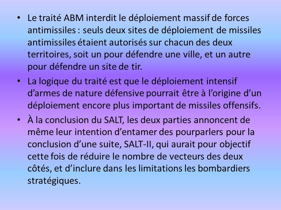 Le traité ABM interdit le déploiement massif de forces antimissiles : seuls deux sites de déploiement de missiles antimissiles étaient autorisés sur chacun des deux territoires, soit un pour défendre une ville, et un autre pour défendre un site de tir.