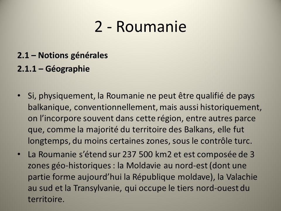 2 - Roumanie 2.1 – Notions générales 2.1.1 – Géographie