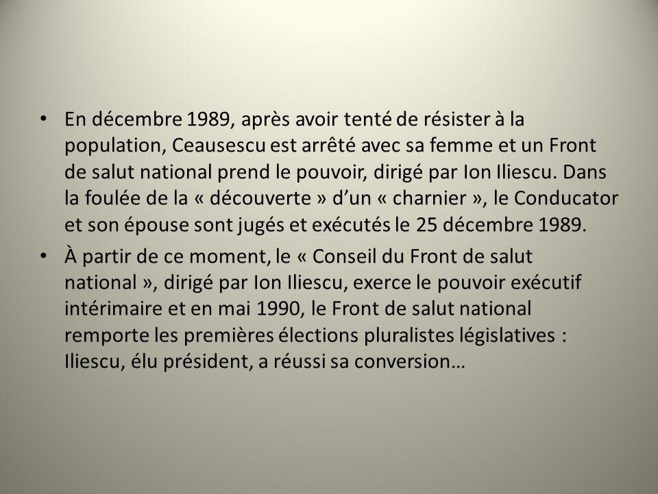 En décembre 1989, après avoir tenté de résister à la population, Ceausescu est arrêté avec sa femme et un Front de salut national prend le pouvoir, dirigé par Ion Iliescu. Dans la foulée de la « découverte » d'un « charnier », le Conducator et son épouse sont jugés et exécutés le 25 décembre 1989.