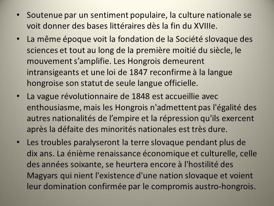 Soutenue par un sentiment populaire, la culture nationale se voit donner des bases littéraires dès la fin du XVIIIe.