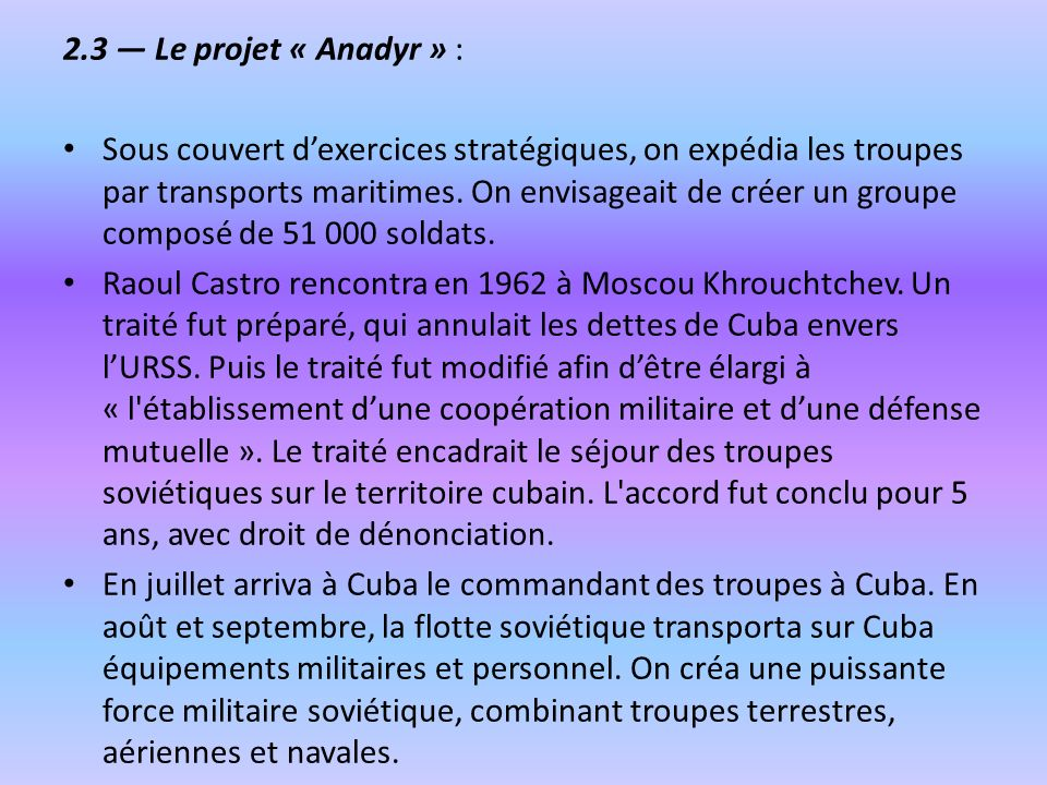 2.3 — Le projet « Anadyr » :