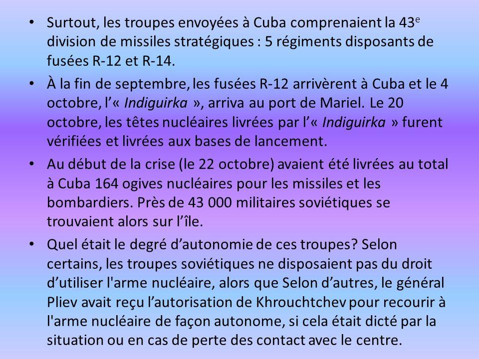 Surtout, les troupes envoyées à Cuba comprenaient la 43e division de missiles stratégiques : 5 régiments disposants de fusées R-12 et R-14.