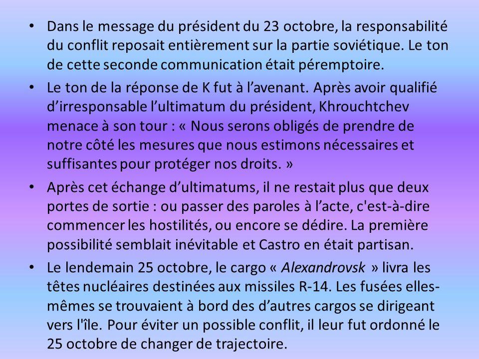 Dans le message du président du 23 octobre, la responsabilité du conflit reposait entièrement sur la partie soviétique. Le ton de cette seconde communication était péremptoire.