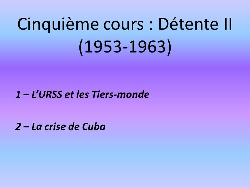 Cinquième cours : Détente II (1953-1963)