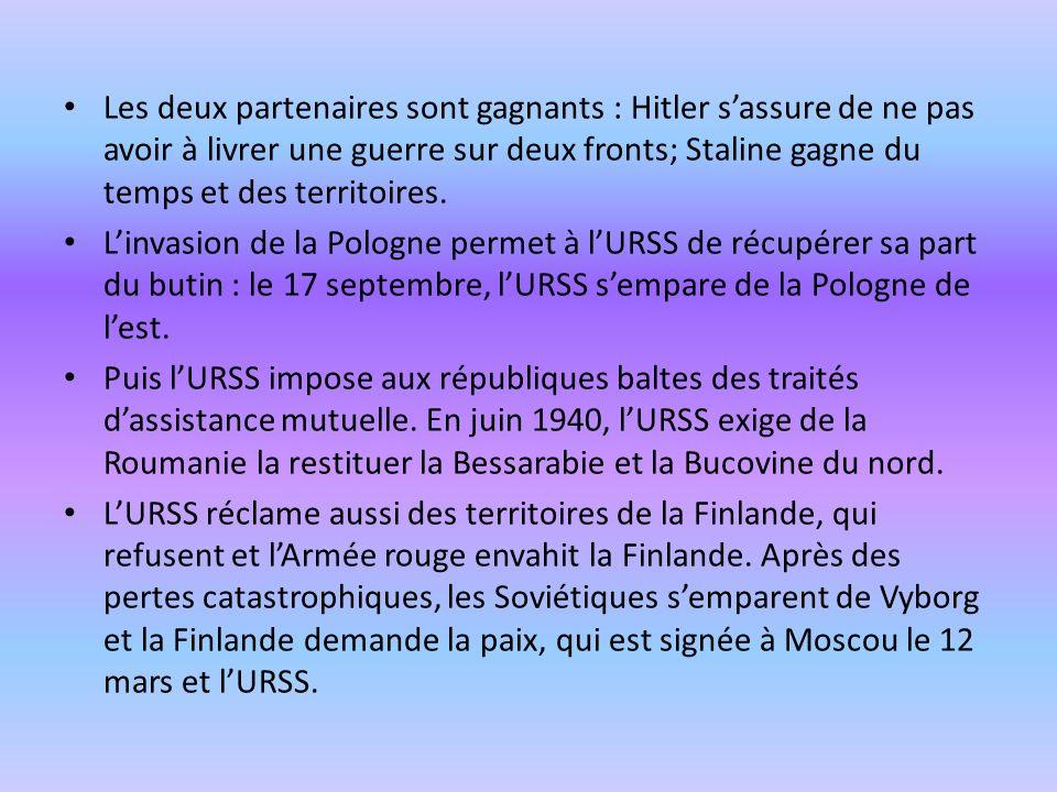 Les deux partenaires sont gagnants : Hitler s'assure de ne pas avoir à livrer une guerre sur deux fronts; Staline gagne du temps et des territoires.