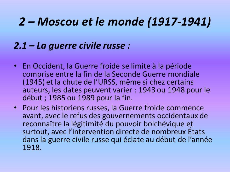 2 – Moscou et le monde (1917-1941) 2.1 – La guerre civile russe :