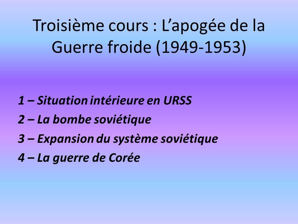 Troisième cours : L'apogée de la Guerre froide (1949-1953)