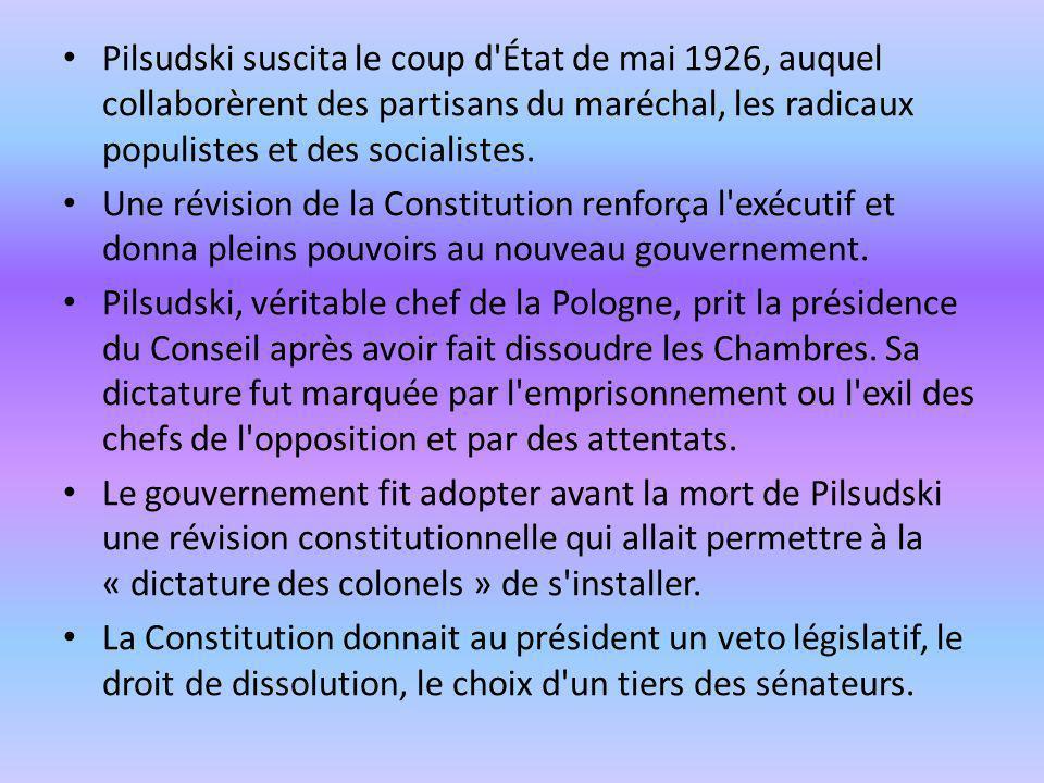 Pilsudski suscita le coup d État de mai 1926, auquel collaborèrent des partisans du maréchal, les radicaux populistes et des socialistes.