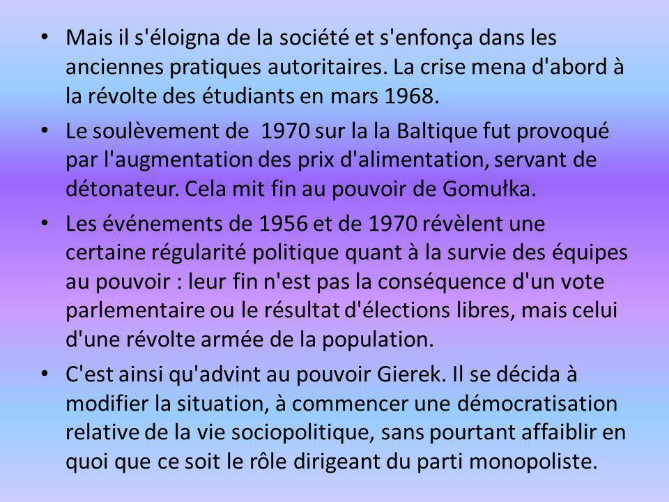Mais il s éloigna de la société et s enfonça dans les anciennes pratiques autoritaires. La crise mena d abord à la révolte des étudiants en mars 1968.