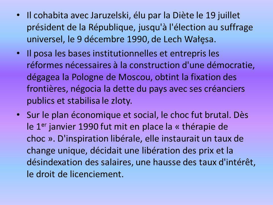 Il cohabita avec Jaruzelski, élu par la Diète le 19 juillet président de la République, jusqu à l élection au suffrage universel, le 9 décembre 1990, de Lech Wałȩsa.