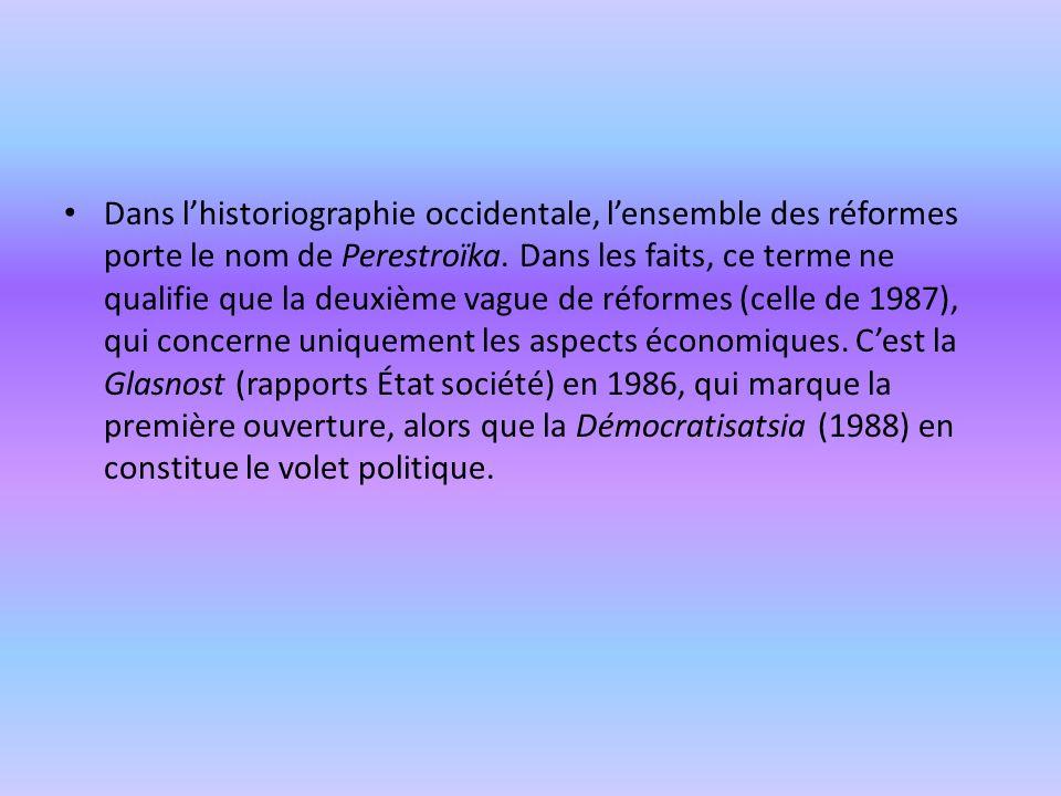 Dans l'historiographie occidentale, l'ensemble des réformes porte le nom de Perestroïka.