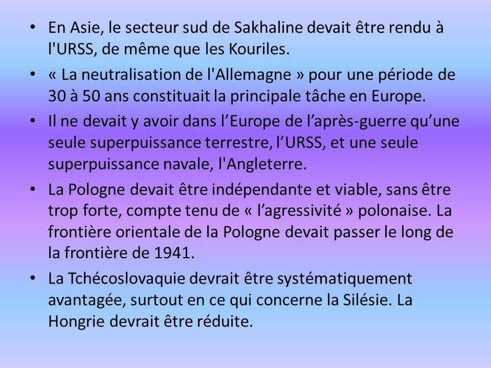 En Asie, le secteur sud de Sakhaline devait être rendu à l URSS, de même que les Kouriles.