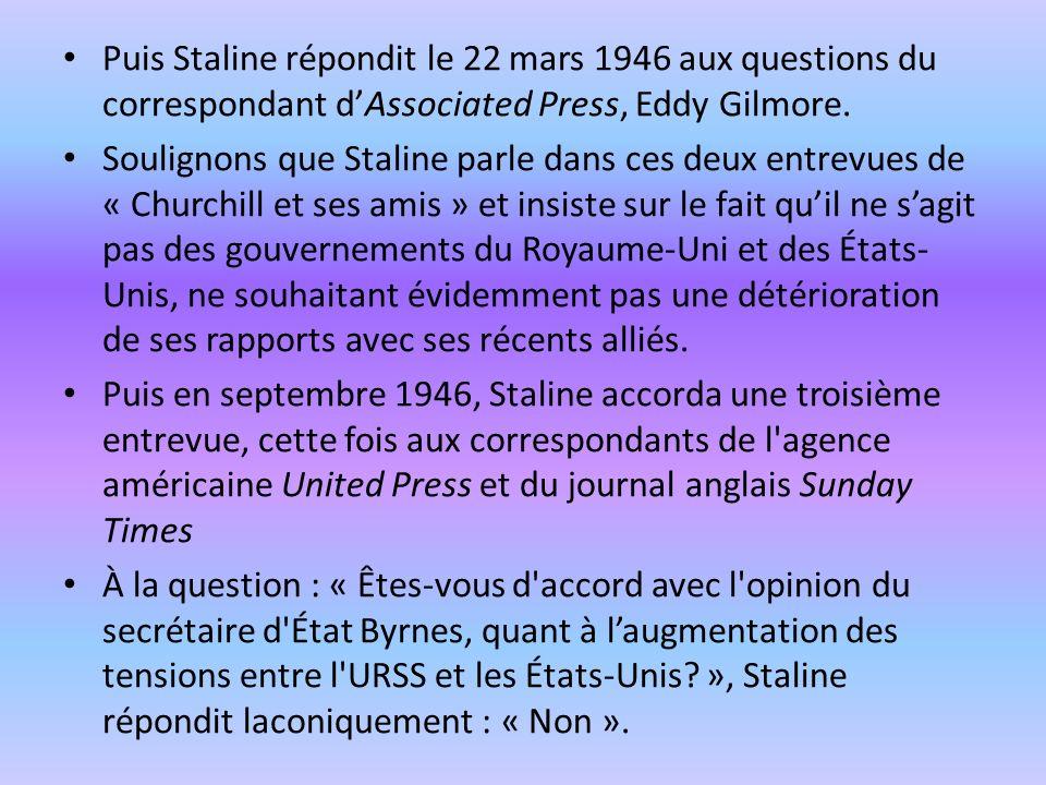 Puis Staline répondit le 22 mars 1946 aux questions du correspondant d'Associated Press, Eddy Gilmore.