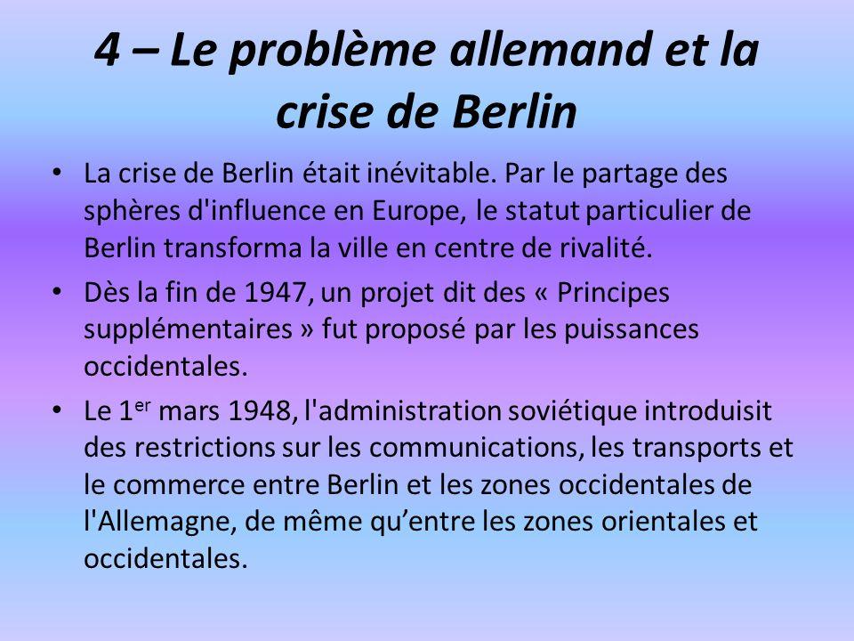 4 – Le problème allemand et la crise de Berlin