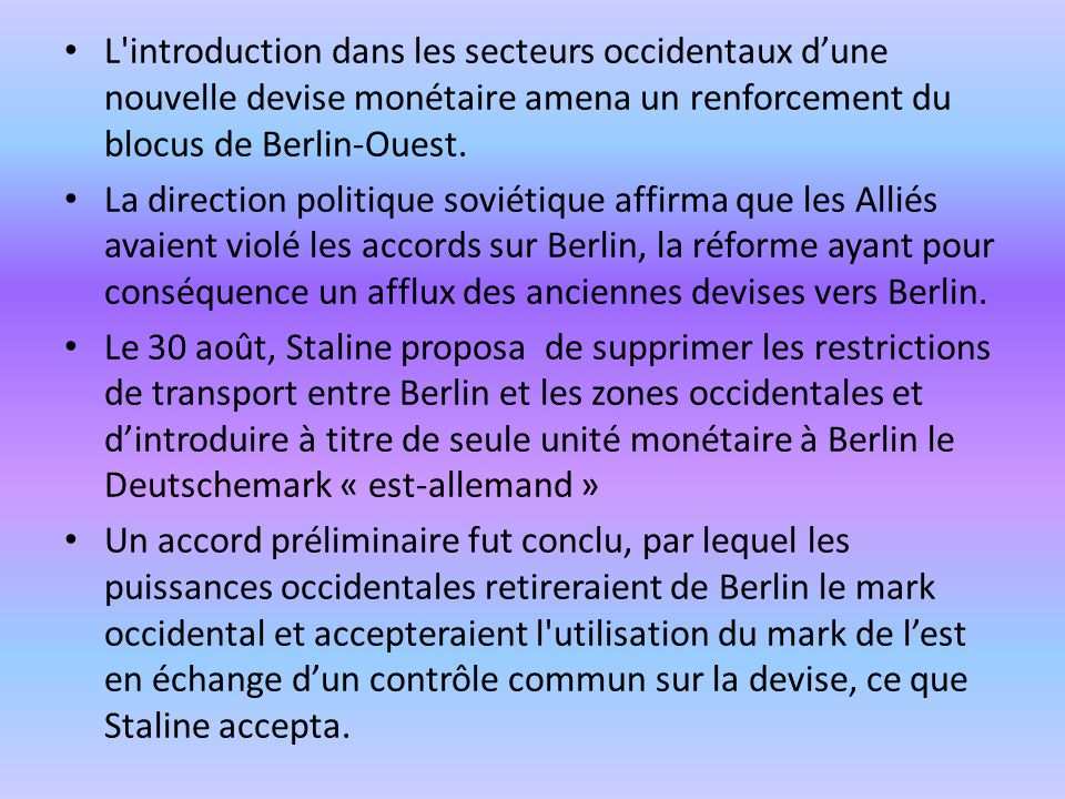 L introduction dans les secteurs occidentaux d'une nouvelle devise monétaire amena un renforcement du blocus de Berlin-Ouest.