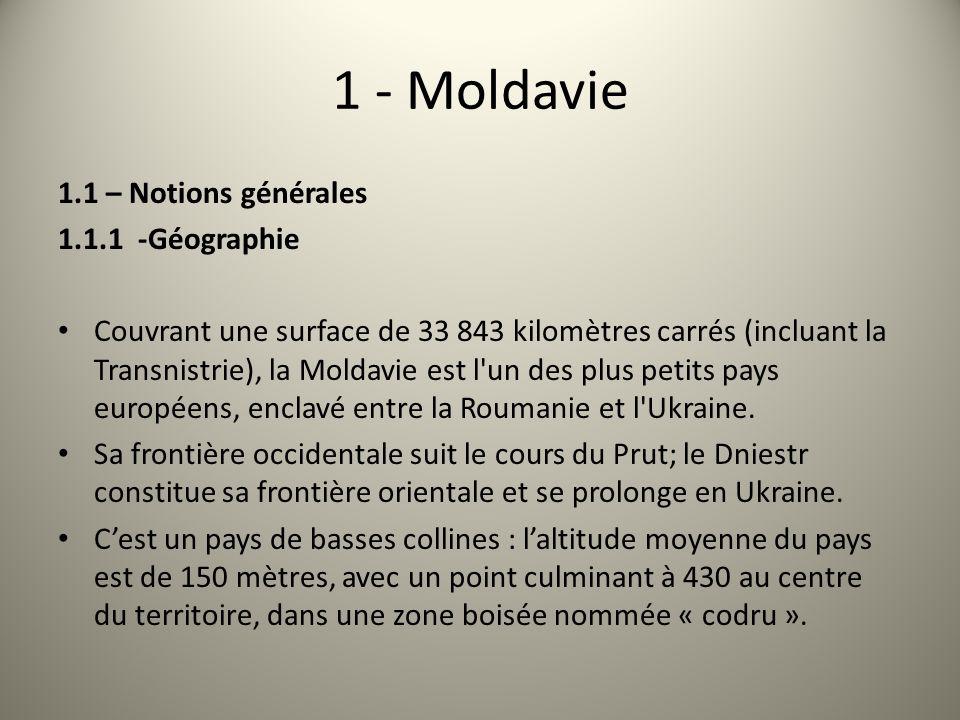 1 - Moldavie 1.1 – Notions générales 1.1.1 -Géographie