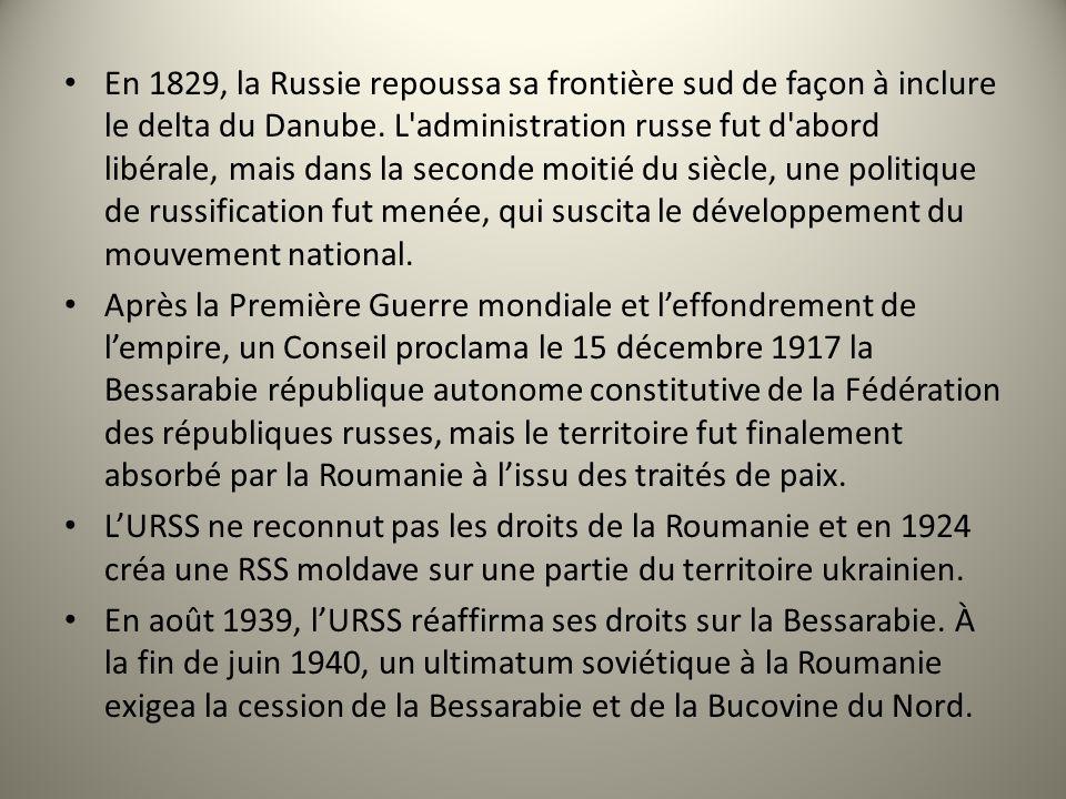 En 1829, la Russie repoussa sa frontière sud de façon à inclure le delta du Danube. L administration russe fut d abord libérale, mais dans la seconde moitié du siècle, une politique de russification fut menée, qui suscita le développement du mouvement national.