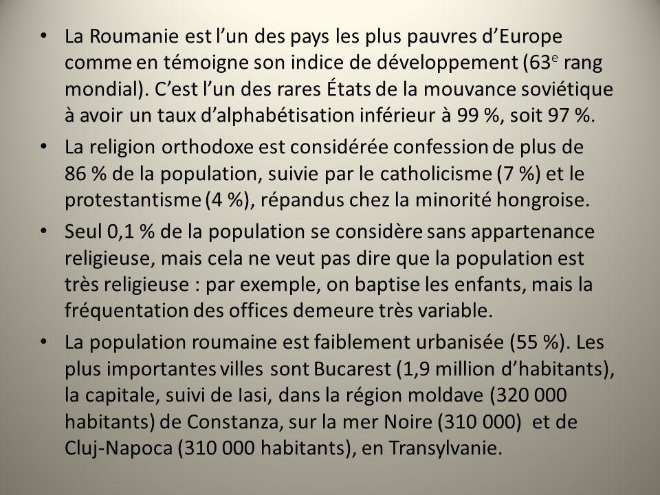 La Roumanie est l'un des pays les plus pauvres d'Europe comme en témoigne son indice de développement (63e rang mondial). C'est l'un des rares États de la mouvance soviétique à avoir un taux d'alphabétisation inférieur à 99 %, soit 97 %.