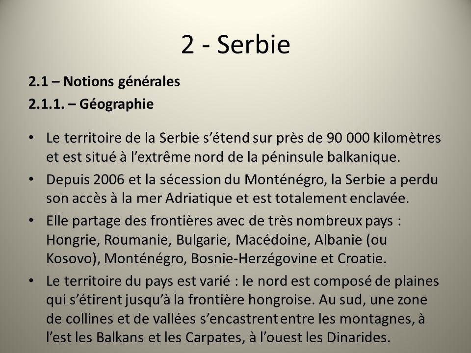 2 - Serbie 2.1 – Notions générales 2.1.1. – Géographie