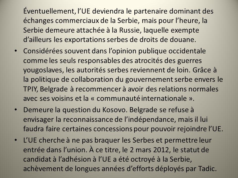 Éventuellement, l'UE deviendra le partenaire dominant des échanges commerciaux de la Serbie, mais pour l'heure, la Serbie demeure attachée à la Russie, laquelle exempte d'ailleurs les exportations serbes de droits de douane.