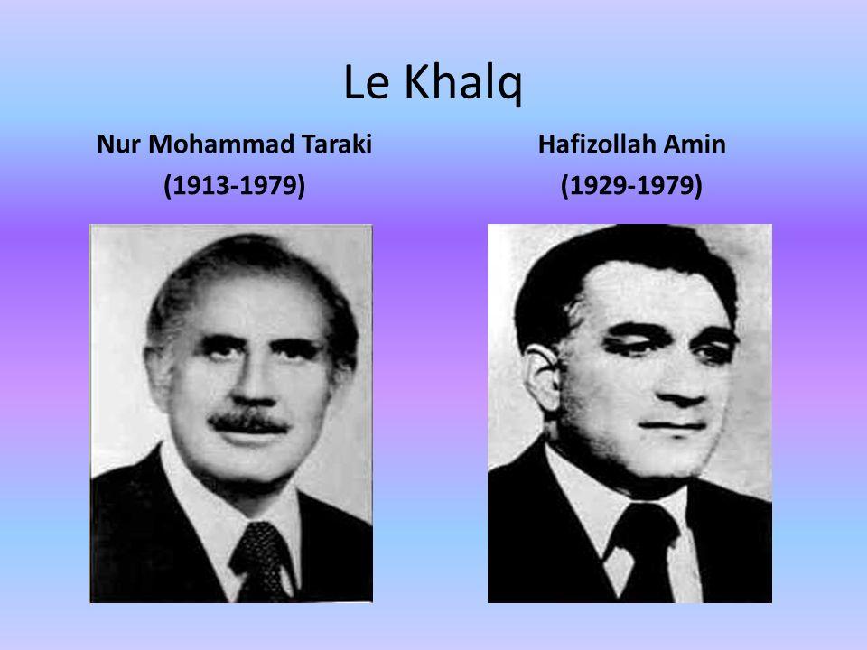 Le Khalq Nur Mohammad Taraki (1913-1979) Hafizollah Amin (1929-1979)
