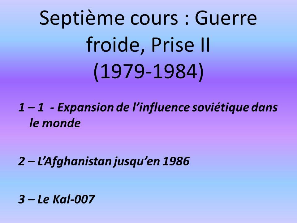 Septième cours : Guerre froide, Prise II (1979-1984)