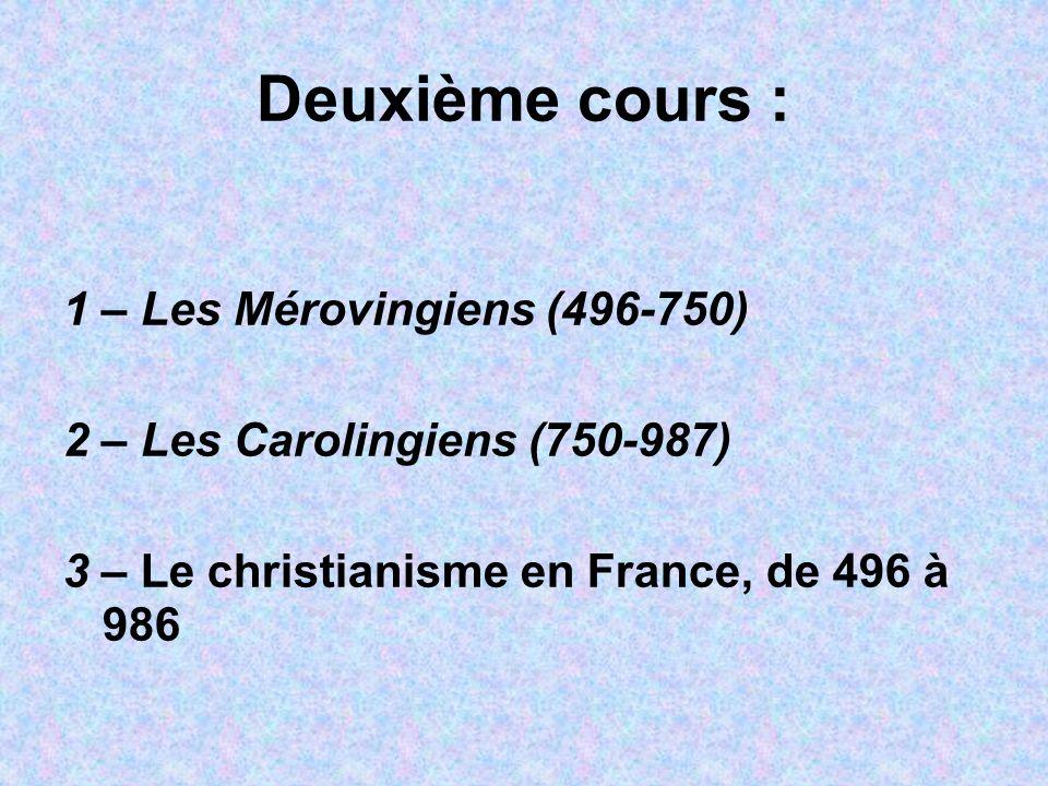 Deuxième cours : 1 – Les Mérovingiens (496-750)