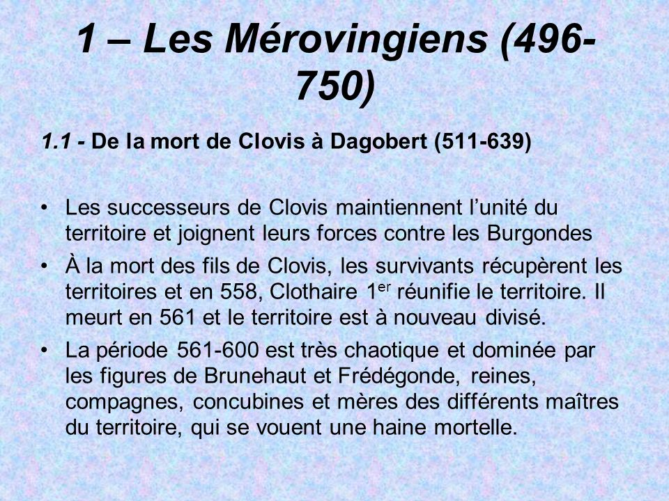 1 – Les Mérovingiens (496-750) 1.1 - De la mort de Clovis à Dagobert (511-639)