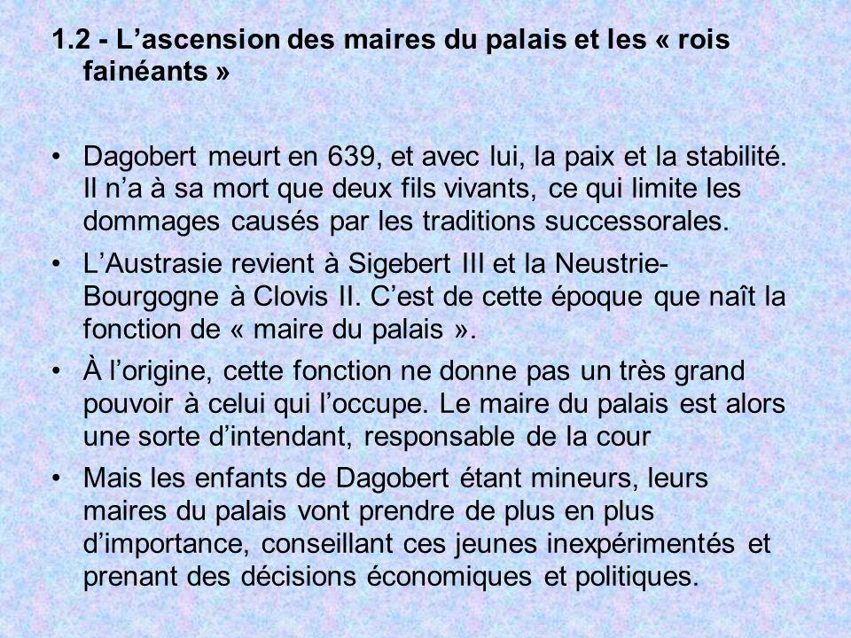 1.2 - L'ascension des maires du palais et les « rois fainéants »