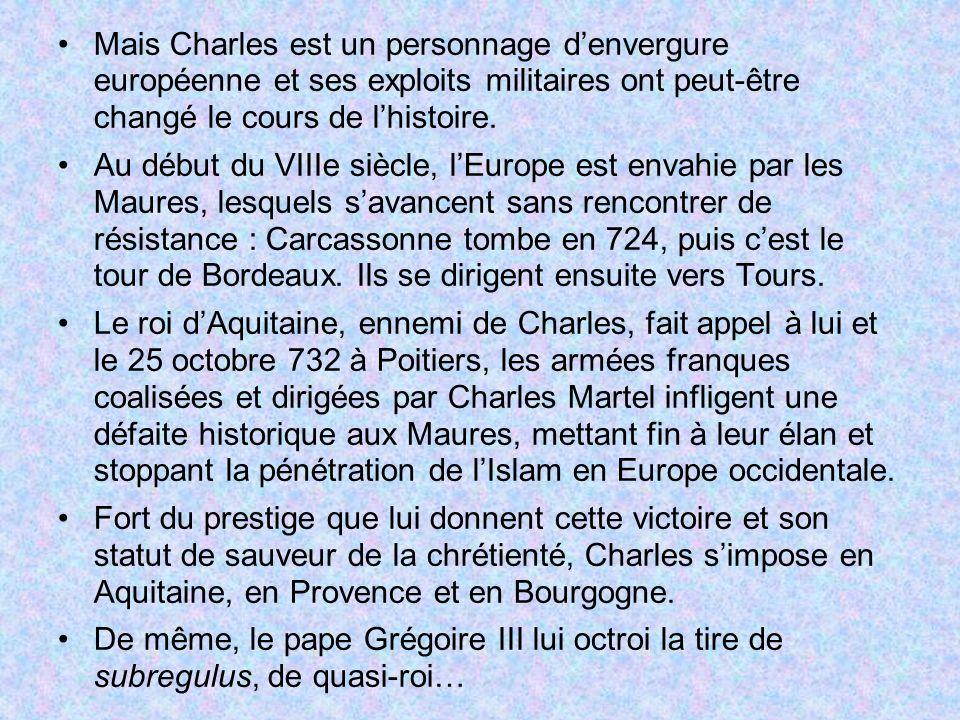 Mais Charles est un personnage d'envergure européenne et ses exploits militaires ont peut-être changé le cours de l'histoire.