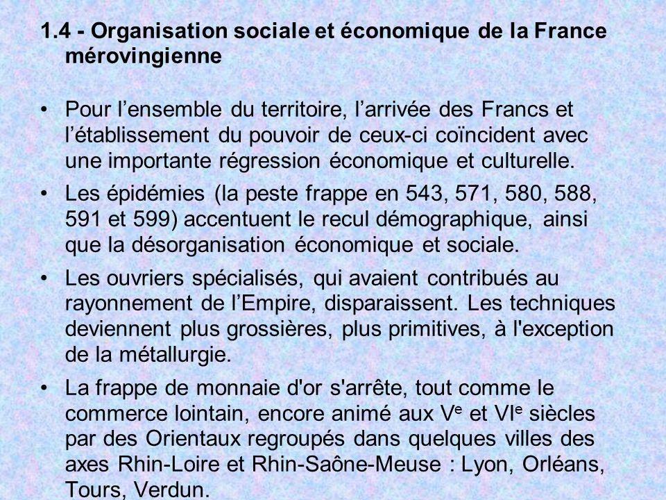 1.4 - Organisation sociale et économique de la France mérovingienne