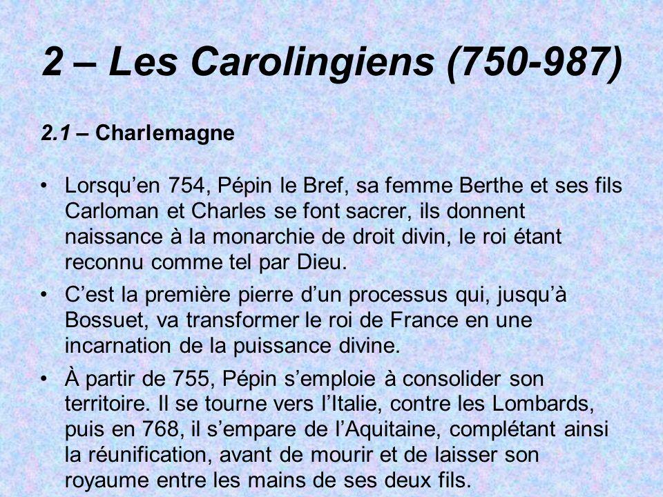 2 – Les Carolingiens (750-987) 2.1 – Charlemagne