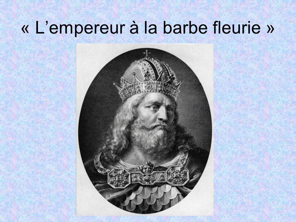 « L'empereur à la barbe fleurie »