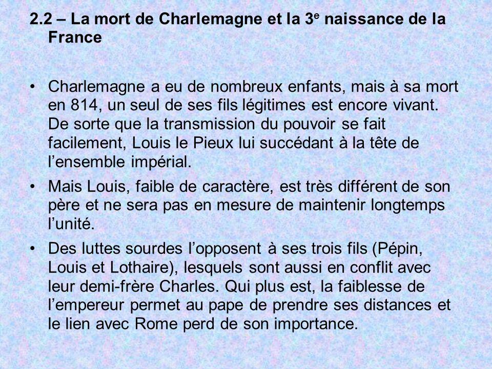 2.2 – La mort de Charlemagne et la 3e naissance de la France
