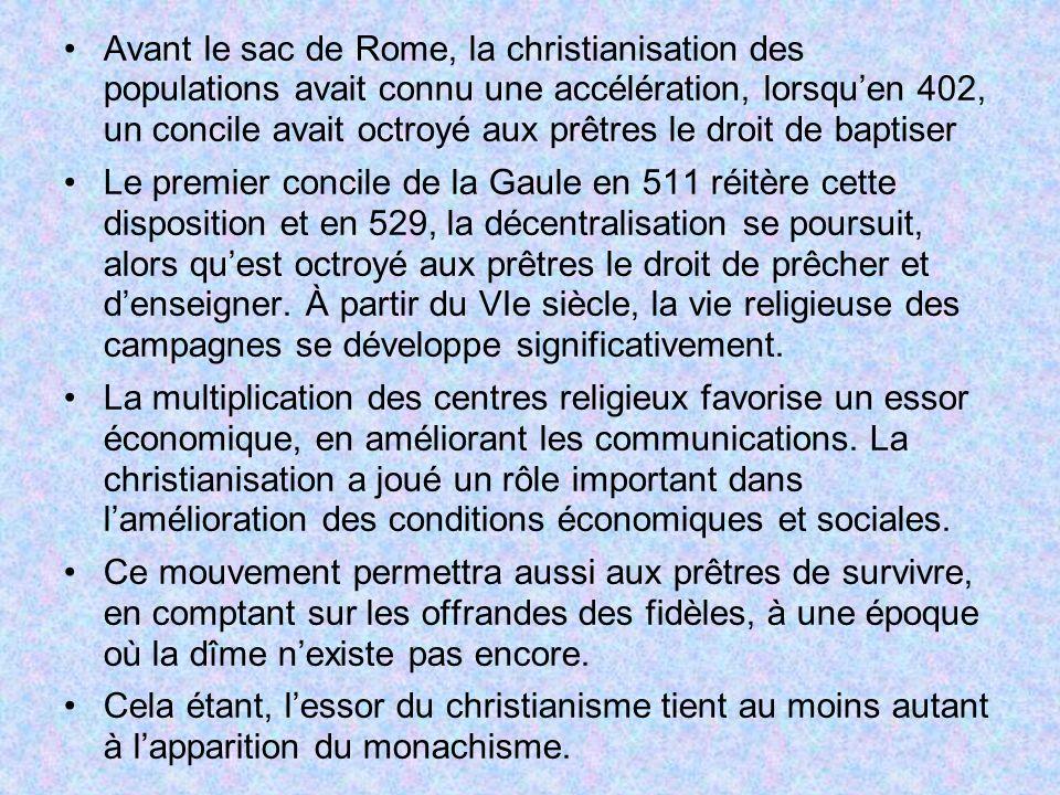 Avant le sac de Rome, la christianisation des populations avait connu une accélération, lorsqu'en 402, un concile avait octroyé aux prêtres le droit de baptiser