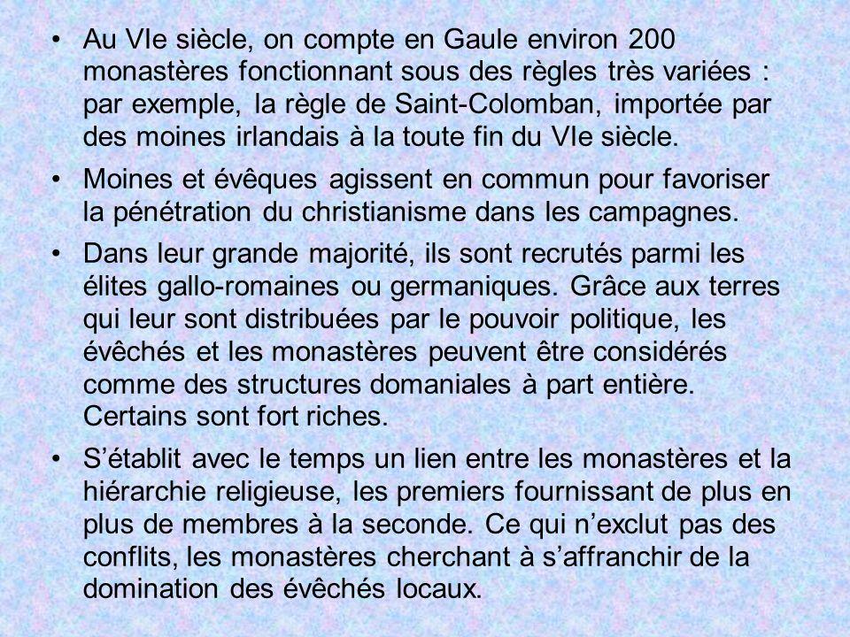 Au VIe siècle, on compte en Gaule environ 200 monastères fonctionnant sous des règles très variées : par exemple, la règle de Saint-Colomban, importée par des moines irlandais à la toute fin du VIe siècle.