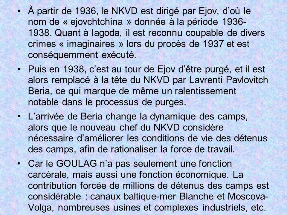 À partir de 1936, le NKVD est dirigé par Ejov, d'où le nom de « ejovchtchina » donnée à la période 1936- 1938. Quant à Iagoda, il est reconnu coupable de divers crimes « imaginaires » lors du procès de 1937 et est conséquemment exécuté.