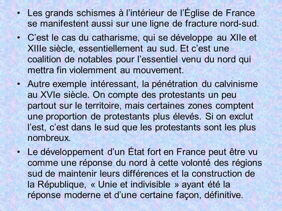 Les grands schismes à l'intérieur de l'Église de France se manifestent aussi sur une ligne de fracture nord-sud.