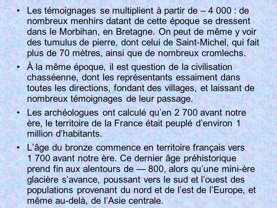 Les témoignages se multiplient à partir de – 4 000 : de nombreux menhirs datant de cette époque se dressent dans le Morbihan, en Bretagne. On peut de même y voir des tumulus de pierre, dont celui de Saint-Michel, qui fait plus de 70 mètres, ainsi que de nombreux cromlechs.