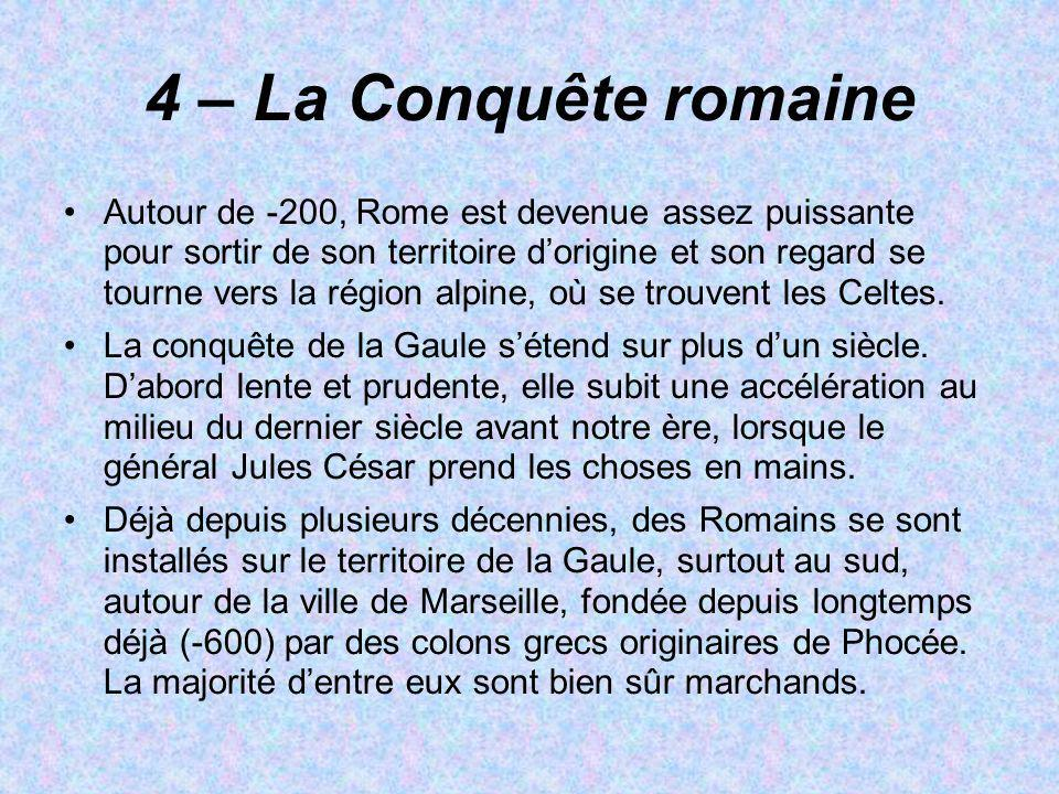4 – La Conquête romaine
