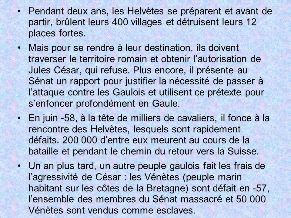 Pendant deux ans, les Helvètes se préparent et avant de partir, brûlent leurs 400 villages et détruisent leurs 12 places fortes.