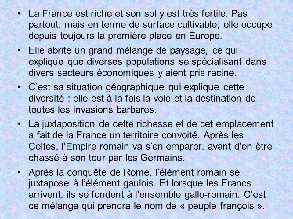 La France est riche et son sol y est très fertile