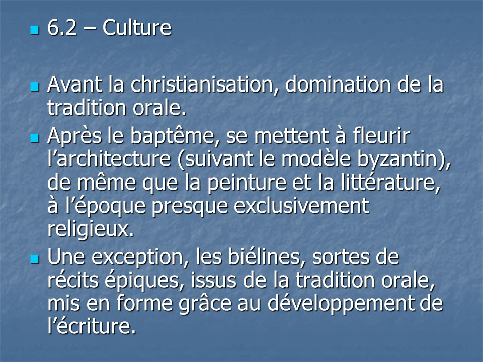 6.2 – CultureAvant la christianisation, domination de la tradition orale.