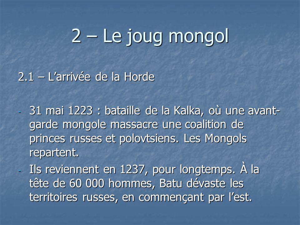 2 – Le joug mongol 2.1 – L'arrivée de la Horde