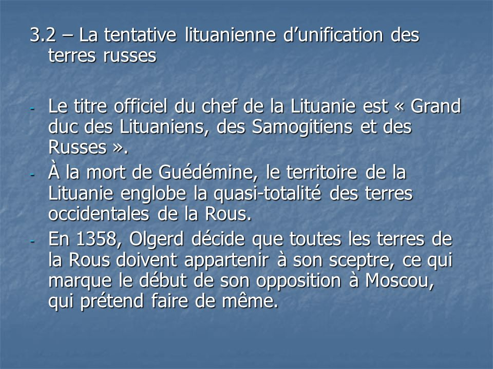 3.2 – La tentative lituanienne d'unification des terres russes