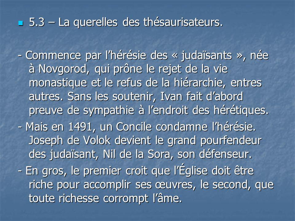 5.3 – La querelles des thésaurisateurs.