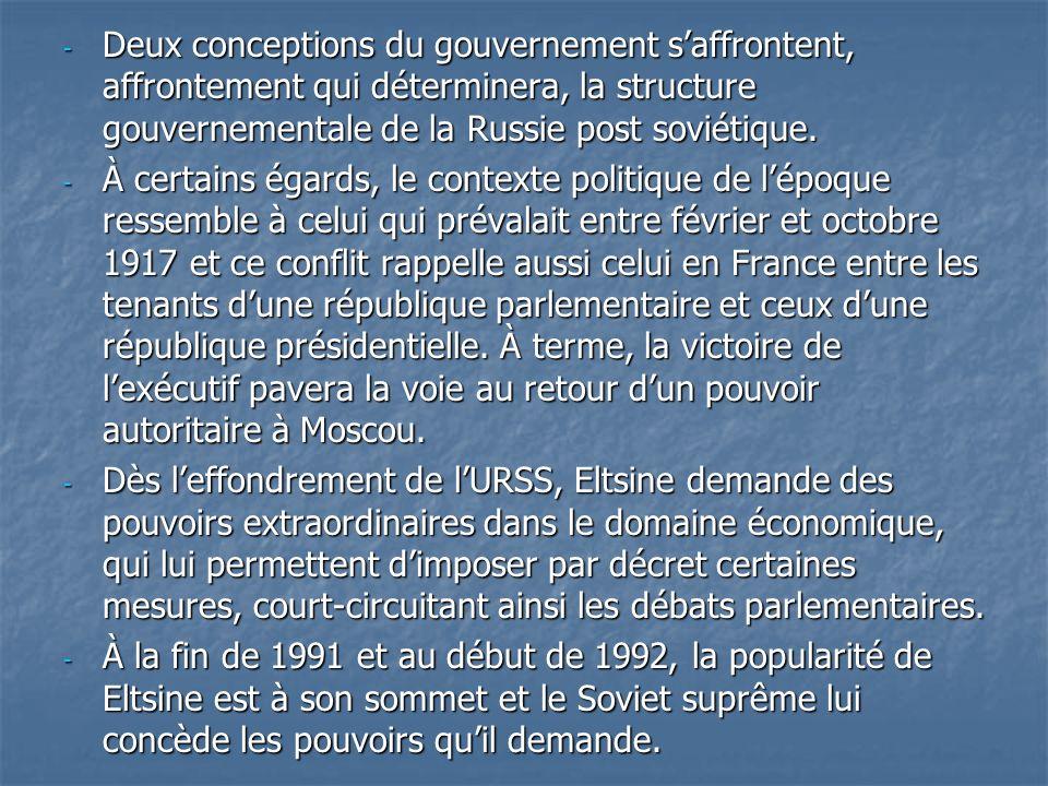 Deux conceptions du gouvernement s'affrontent, affrontement qui déterminera, la structure gouvernementale de la Russie post soviétique.