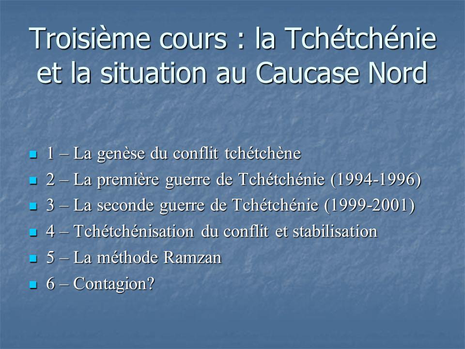 Troisième cours : la Tchétchénie et la situation au Caucase Nord