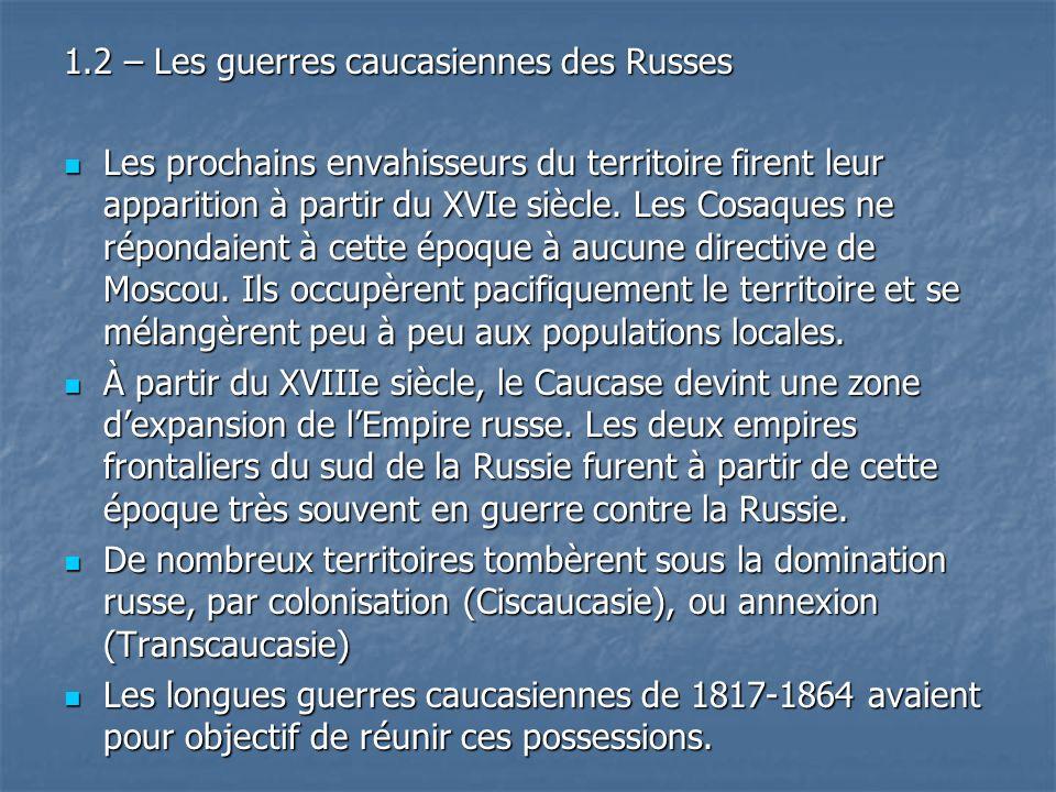 1.2 – Les guerres caucasiennes des Russes