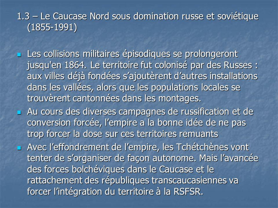 1.3 – Le Caucase Nord sous domination russe et soviétique (1855-1991)